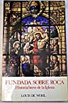 https://libros.plus/fundada-sobre-roca-historia-breve-de-la-iglesia/