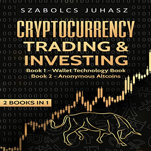 Cryptocurrency Trading & Investing: Wallet Technology Book, Anonymous Altcoins