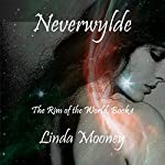 Neverwylde: The Rim of the World, Book 1 | Linda Mooney