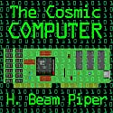 The Cosmic Computer Audiobook by H. Beam Piper Narrated by Harry Shaw