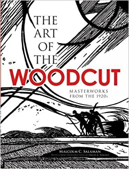 The Art of the Woodcut: Masterworks from the 1920s (Dover Fine Art, History of Art)