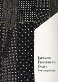 Japanese Fishermen's Coats from Awaji Island, Luke S. Roberts and Sharon S. Takeda, 0930741862