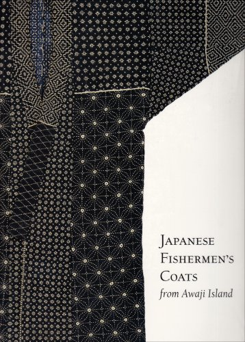 Japanese Fishermen's Coats from Awaji Island (UCLA Fowler Museum of Cultural History Textile Series)