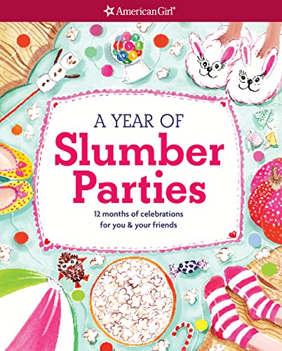 (A Year of Slumber Parties: 12 Months of Celebrations for You & Your Friends (American)