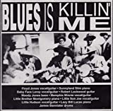 #7: Blues Is Killin' Me