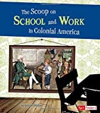 colonial america workbook - The Scoop on School and Work in Colonial America (Life in the American Colonies)