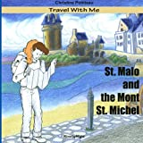 Travel with me; St. Malo and the Mont St. Michel