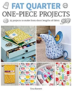 Book Cover: Fat Quarter: One-Piece Projects: 25 Projects to Make from Short Lengths of Fabric