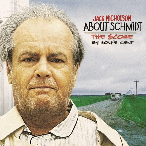 About Schmidt (Music from the Original Motion Picture)