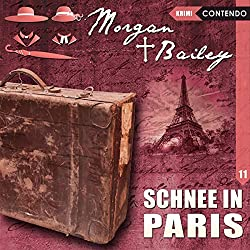 Schnee in Paris (Morgan und Bailey 11)