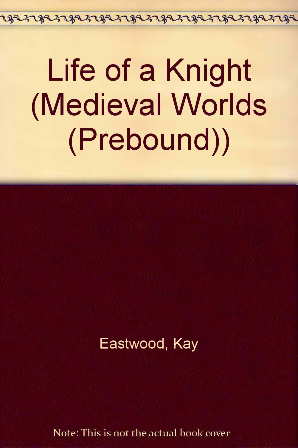 Download Life of a Knight (Medieval Worlds (Prebound)) ebook