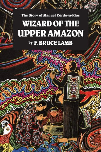 Wizard of the Upper Amazon