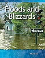 Floods and Blizzards: Geology and Weather (Science Readers)
