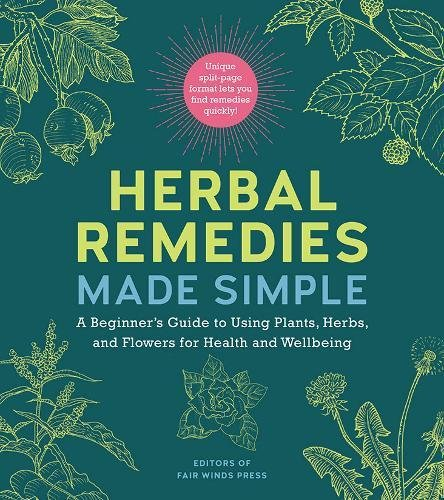 Herbal Remedies Made Simple: A Beginner's Guide to Using Plants, Herbs, and Flowers for Health and - Cleanser Echinacea