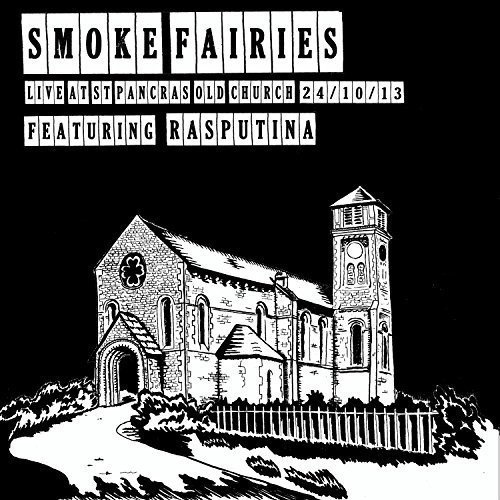 SMOKE FAIRIES - LIVE AT ST. PANCRAS OLD CHURCH LONDON 24 - OCT-13