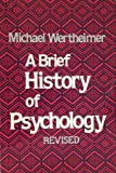 A Brief History of Psychology, Wertheimer, Michael, 0030474264