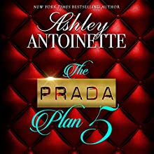 The Prada Plan 5 Audiobook by Ashley Antoinette Narrated by Nicole Small