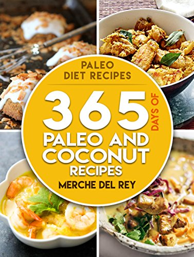 Paleo Diet Recipes 365 Days Of Paleo And Coconut Recipes Boost Your Health Paleo Diet Healthy And Delicious Lose Weight Optimal Nutrition Epub