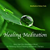 Healing Meditation - New Age Zen Meditative Music for Relaxing Sound Healing and Music Therapy