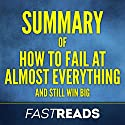 Summary of How to Fail at Almost Everything and Still Win Big by Scott Adams | Includes Key Takeaways & Analysis Audiobook by FastReads Narrated by Kelly McGee