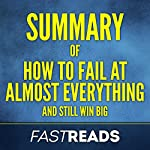 Summary of How to Fail at Almost Everything and Still Win Big by Scott Adams | Includes Key Takeaways & Analysis | FastReads