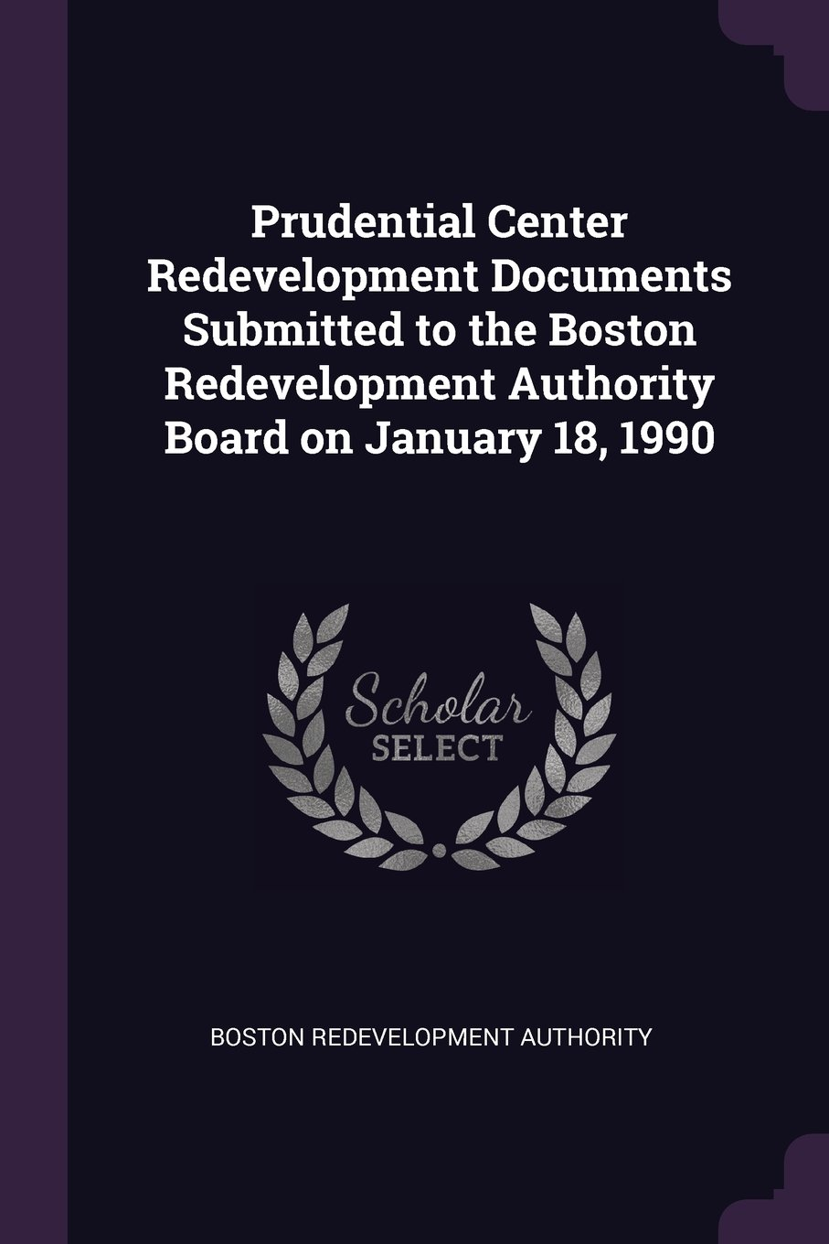 Download Prudential Center Redevelopment Documents Submitted to the Boston Redevelopment Authority Board on January 18, 1990 PDF
