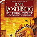 Ties of Blood and Silver: Thousand Worlds, Book 1 Audiobook by Joel Rosenberg Narrated by Maxwell Glick