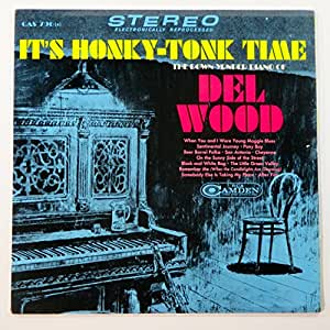 It's Honky-Tonk Time The Down Yonder Piano of Del Wood