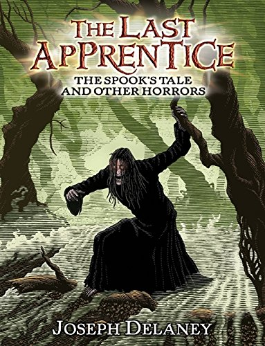 The Last Apprentice: The Spook s Tale: And Other Horrors (Last Apprentice Short Fiction)
