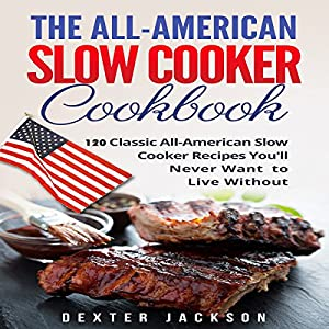 The All-American Slow Cooker Cookbook Audiobook