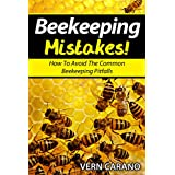 BeeKeeping Mistakes: Avoid These Common Beekeeping Pitfalls When Raising Bees