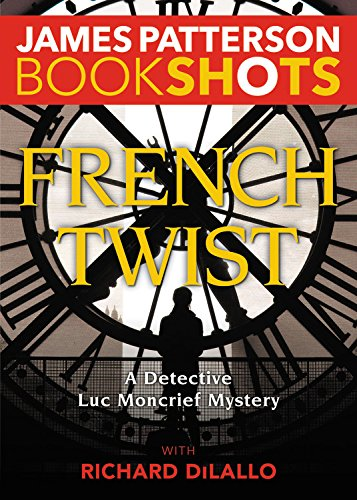 French Twist: A Detective Luc Moncrief Mystery (BookShots)