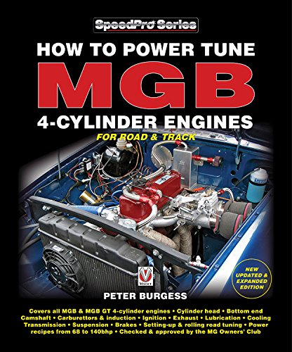 How to Power Tune MGB 4-Cylinder Engines for Road & Track: New Updated & Expanded Edition (SpeedPro Series) pdf