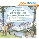 My Water Comes From the San Juan Mountains (Lter Schoolyard Series)
