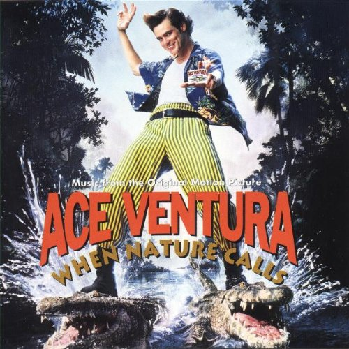 Ace Ventura: When Nature Calls - Music From The Motion ()