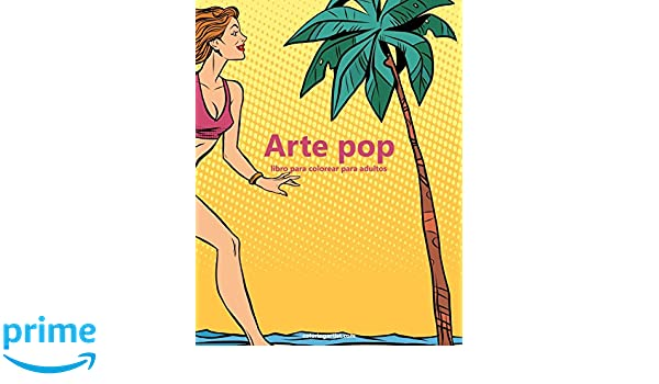 Arte pop libro para colorear para adultos 1: Volume 1: Amazon.es: Nick Snels: Libros