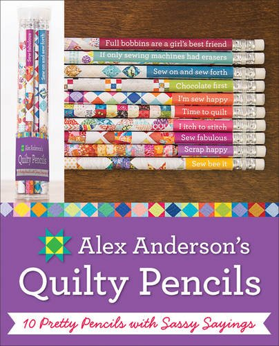 Alex Anderson's Quilty Pencils: 10 Pretty Pencils with Sassy Sayings ()