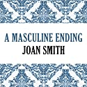 A Masculine Ending Audiobook by Joan Smith Narrated by Pearl Hewitt
