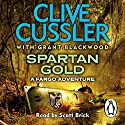 Spartan Gold: Fargo Adventures, Book 1 Audiobook by Clive Cussler, Grant Blackwood Narrated by Scott Brick