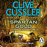 Spartan Gold: Fargo Adventures, Book 1 | Clive Cussler,Grant Blackwood