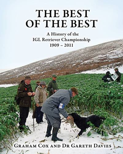 The Best of the Best: A History of the IGL Retriever Championship 1909-2011