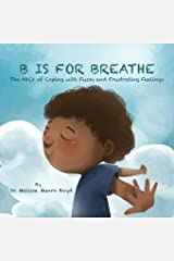 B is for Breathe: The ABCs of Coping with Fussy & Frustrating Feelings Paperback