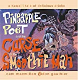 img - for Pineapple Poet and the Curse of the Smoothie Man book / textbook / text book