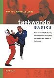 Taekwondo Basics: Everything You Need to Get Started in Taekwondo - from Basic Kicks to Training and Competition (Tuttle…