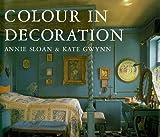 Colour in Decoration, Annie Sloan and Kate Gwynn, 071120604X