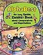 AlphaBest: The Zany, Zanier, Zaniest Book about Comparatives and Superlatives