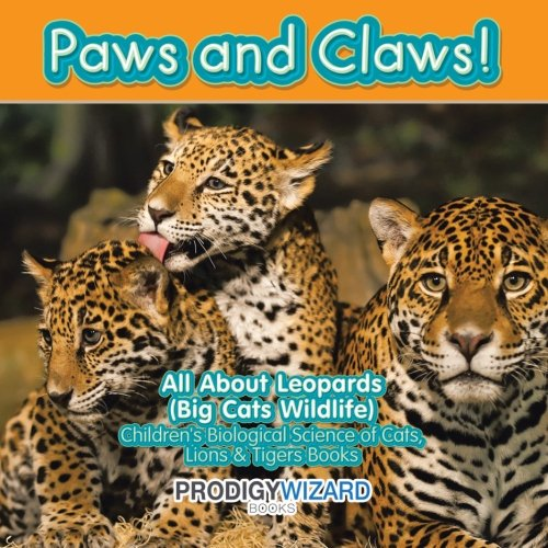 Paws and Claws! All about Leopards (Big Cats Wildlife