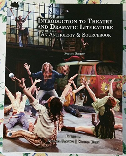 Introduction to Theatre and Dramatic Literature (An Anthology & Sourcebook)