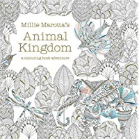 Millie Marotta's Animal Kingdom - A Colouring Book Adventure (Colouring Books)