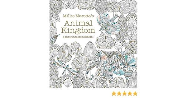 Millie Marottas Animal Kingdom A Colouring Book Adventure Books Marotta 8601410641269 Amazon